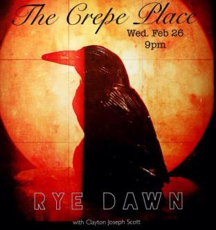 Rye Dawn w/ Clayton Joseph Scott